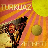 Zerbert (Deluxe Edition) by Turkuaz