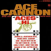 Aces Hi by Ace Cannon