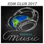 EDM Club 2017 von Various Artists