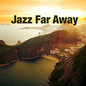 Jazz Far Away de Various Artists