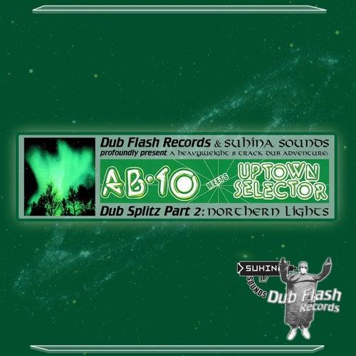 Dub Splitz, Pt. 2: Northern Lights by Various Artists