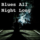 Blues All Night Long de Various Artists