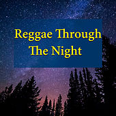 Reggae Through The Night by Various Artists