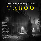 Taboo - The Complete Fantasy Playlist von Various Artists