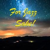 For Jazz Sake! de Various Artists
