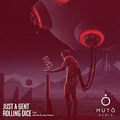 Rolling Dice (Muto Remix) by Just a Gent