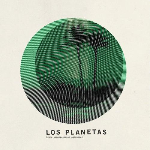 Zona Temporalmente Autónoma by Los Planetas