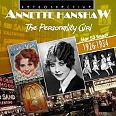 Annette Hanshaw: The Personality Girl by Annette Hanshaw