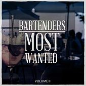 Bartenders Most Wanted, Vol. 2 (Just Sit Down And Relax Beats) by Various Artists