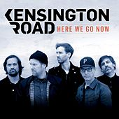 Here We Go Now by Kensington Road
