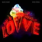 Make Love (feat. Nicki Minaj) by Gucci Mane