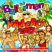 Ballermann Mallorca 2017 - Opening Party Schlager Hits der Saison bis zum Insel Closing de Various Artists