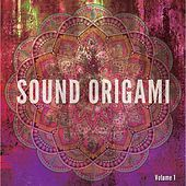 Sound Origami, Vol. 1 (Songs For Mind & Soul) by Various Artists