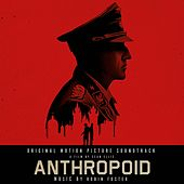 Anthropoid (Original Motion Picture Soundtrack) by Robin Foster