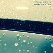 Crossing Borders de Andrew Fields