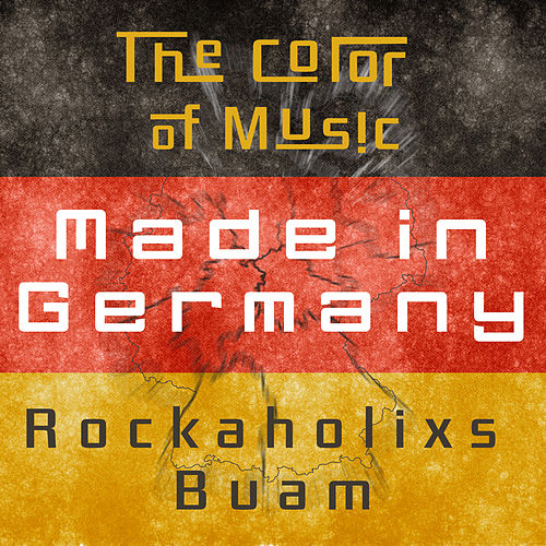 The Color of Music: Made in Germany de Rockaholixs Buam