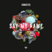 Say My Name by Kongsted