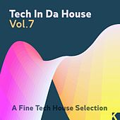 Tech in da House, Vol. 7 (A Fine Tech House Selection) de Various Artists