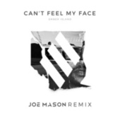 Can't Feel My Face (Joe Mason Remix) de Ember Island