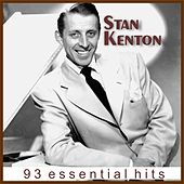 Stan Kenton - 93 Essential Hits (Remastered) de Stan Kenton