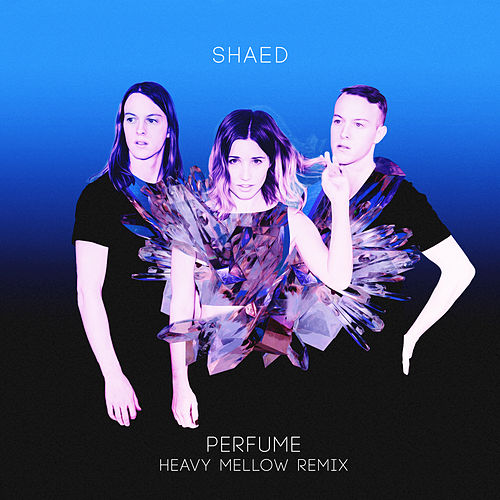 Perfume (Heavy Mellow Remix) by Shaed