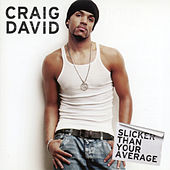 Slicker Than Your Average van Craig David