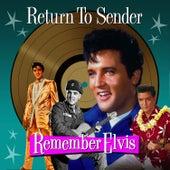 Return To Sender - Remember Elvis de Elvis Presley