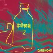 Song 2 by Darenots