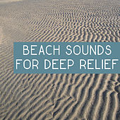 Beach Sounds for Deep Relief – Music for Relaxation, Nature Sounds, Relaxing Waves, Soothing Water, Birds, Deep Sleep, Soft Music de Ambient Music Therapy