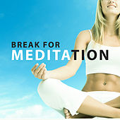 Break for Meditation – Gentle New Age Melodies, Music for Yoga Excercises, Meditation by Relaxation Meditation Yoga Music