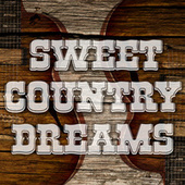Sweet Country Dreams by Various Artists