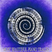 Most Beautiful Piano Tracks von Peaceful Piano