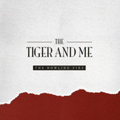 The Howling Fire by The Tiger and Me