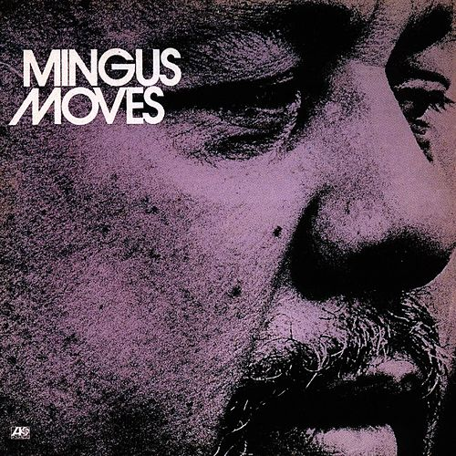Mingus Moves (Collectables) by Charles Mingus
