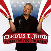 Waitin' On Obama by Cledus T. Judd