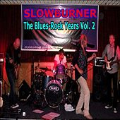 The Blues-Rock Years Vol. 2 by Slowburner