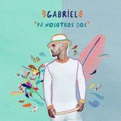 Pa Nosotros Dos by Gabriel
