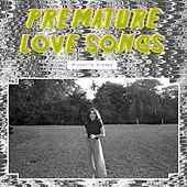 Premature Love Songs de Michelle Blades