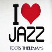 I Love Jazz de Toots Thielemans
