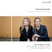 Szymanowski: Works for Violin & Piano de Duo Brüggen-Plank