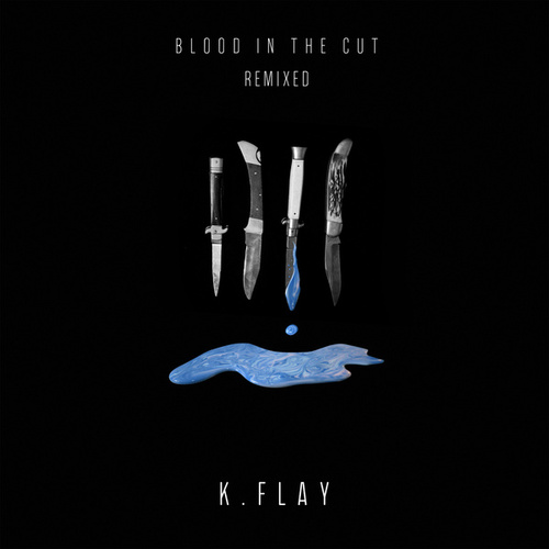 Blood In The Cut (Remixed) by K.Flay