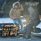 Everything They Need (feat. Neef Buck) de Young Chris