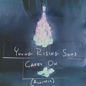 Carry On (Acoustic) de Young Rising Sons