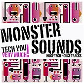 Monster Sounds (Huge Tech-House Tracks) by Various Artists