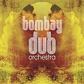 Compassion (Adam Lamprell's Earth Remix) by Bombay Dub Orchestra