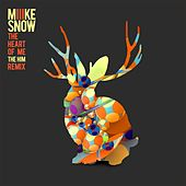 The Heart Of Me (The Him Remix) de Miike Snow