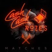 Matches fra Cash Cash