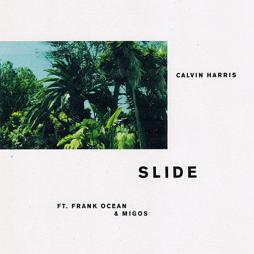 Slide feat. Frank Ocean & Migos de Calvin Harris