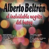 Alberto Beltrán, El Inolvidable Negrito del Batey de Alberto Beltrán