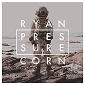 The Pressure (Acoustic) by Ryan Corn